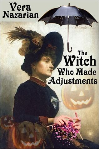 The Witch Who Made Adjustments by Vera Nazarian