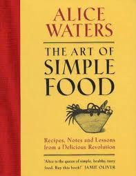 The Art Of Simple Food: Recipes, Notes and Lessons from a Delicious Revolution