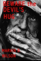 Beware the Devil's Hug by Marvin D. Wilson