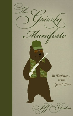 The Grizzly Manifesto: An Defence of the Great Bear (An RMB Manifesto)