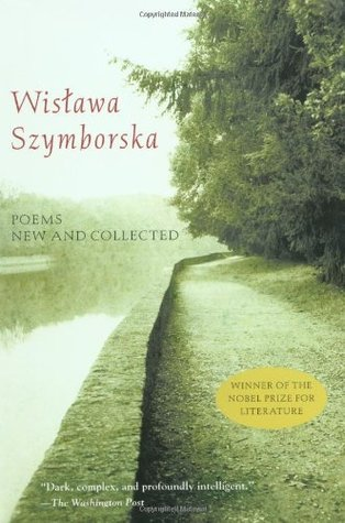 Poems New and Collected by Wisława Szymborska