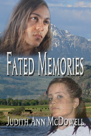 Fated Memories by Judith Ann McDowell