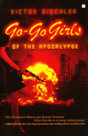 Go-Go Girls of the Apocalypse by Victor Gischler