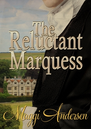 The Reluctant Marquess by Maggi Andersen