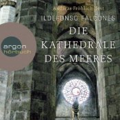 Die Kathedrale des Meeres by Ildefonso Falcones