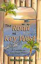 The Road to Key West by Michael Reisig