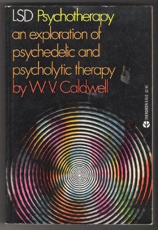 LSD Psychotherapy: An Exploration of Psychedelic and Psycholytic Therapy