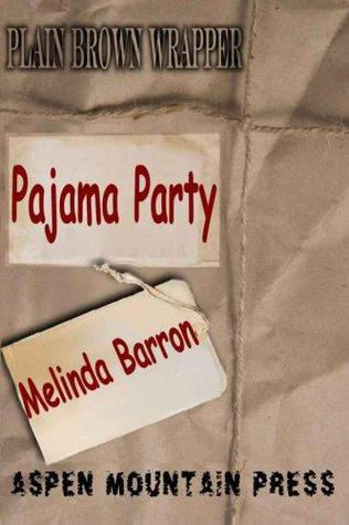 Plain Brown Wrapper: The Pajama Party