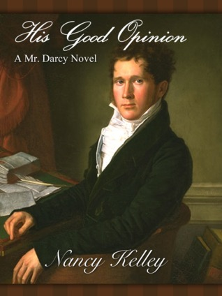 His Good Opinion by Nancy Kelley