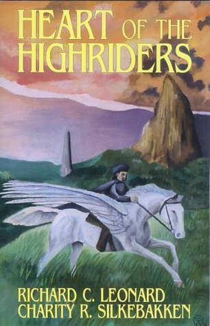 Heart of the Highriders by Richard C. Leonard