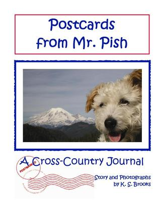 Postcards from Mr. Pish:  A Cross-Country Journal Volume 1