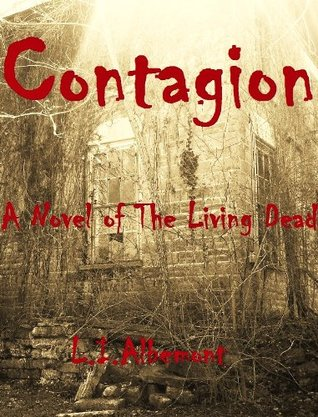 Contagion A Novel of The Living Dead by L.I. Albemont