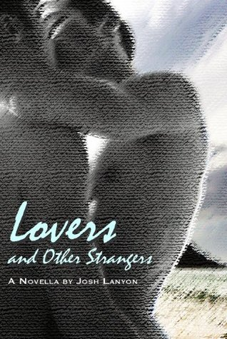 Lovers and Other Strangers by Josh Lanyon