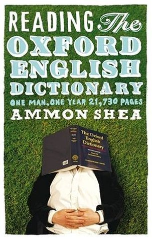 Reading the Oxford English Dictionary by Ammon Shea