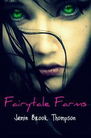Fairytale Farms by Jamie Brook Thompson
