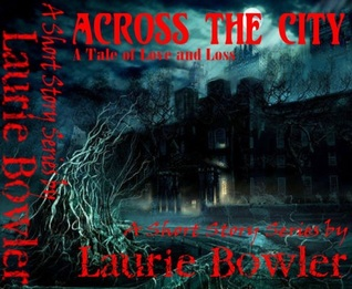 Across The City by Laurie Bowler