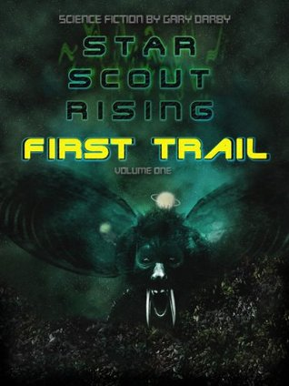 Star Scout Rising: First Trail