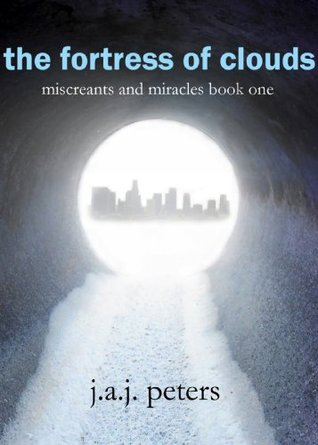 The Fortress of Clouds (Miscreants and Miracles #1)