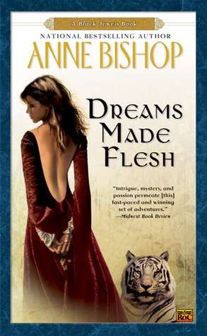 Dreams Made Flesh by Anne Bishop