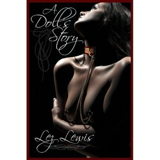 A Doll's Story (The fall and rise of Merr StahlRhune) by Lez Lewis