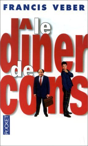 Le Diner De Cons by Francis Veber — Reviews, Discussion, Bookclubs ...