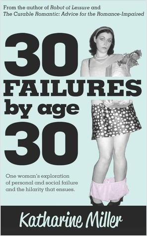 30 Failures by Age 30 by Katharine!