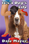 It's a Dog's Life by Dale Mayer