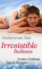 Irresistible Italians: The Italian's Wife / The Italian's Passionate Proposal