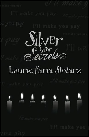 Silver Is for Secrets by Laurie Faria Stolarz