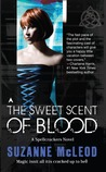 The Sweet Scent of Blood (Spellcrackers.com, #1)