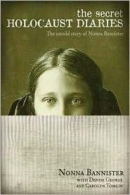The Secret Holocaust Diaries by Nonna Bannister