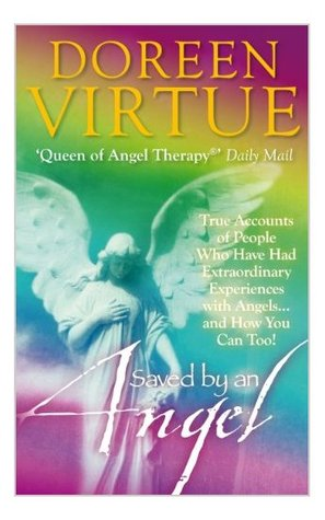 Saved By An Angel by Doreen Virtue