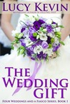 The Wedding Gift (Four Weddings and a Fiasco, #1)