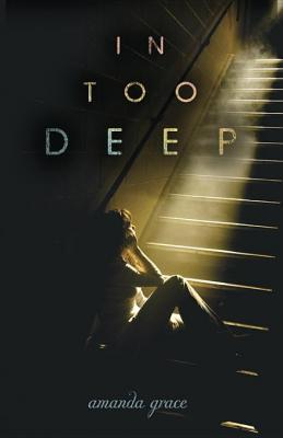 In Too Deep by Amanda Grace