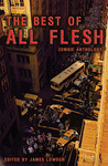 The Best of All Flesh: Zombie Anthology