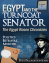 Egypt and the Turncoat Senator (Egypt Rosen Chronicles, #1)