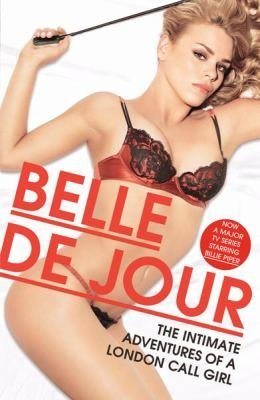 The Intimate Adventures Of A London Call Girl by Belle de Jour