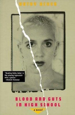 Blood and Guts in High School by Kathy Acker