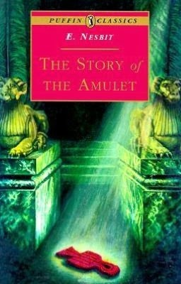 The Story of the Amulet by E. Nesbit