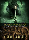 Bad Radio (Emergent Earth, #1)