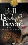 Bell, Book & Beyond: An Anthology of Witchy Tales