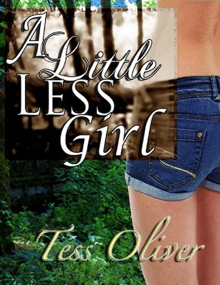 A Little Less Girl by Tess Oliver
