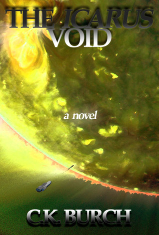 The Icarus Void by C.K. Burch
