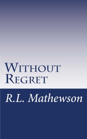 Without Regret by R.L. Mathewson