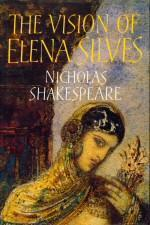 The Vision Of Elena Silves by Nicholas Shakespeare