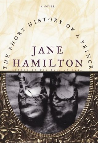 Short History of a Prince by Jane Hamilton