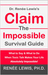 Claim the Impossible Survival Guide: What to Say & What to Do When Toxic Talk Makes Your Life Absolutely Impossible!