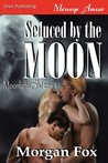 Seduced by the Moon (Moonlight Shifters, #1)