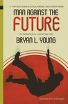 Man Against the Future: 17 Topflight Science Fiction, Fantasy, and Horror Yarns.