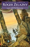 Last Exit to Babylon (The Collected Stories of Roger Zelazny, Vol 4)